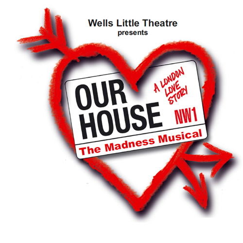 Our House, Wells Little Theatre
